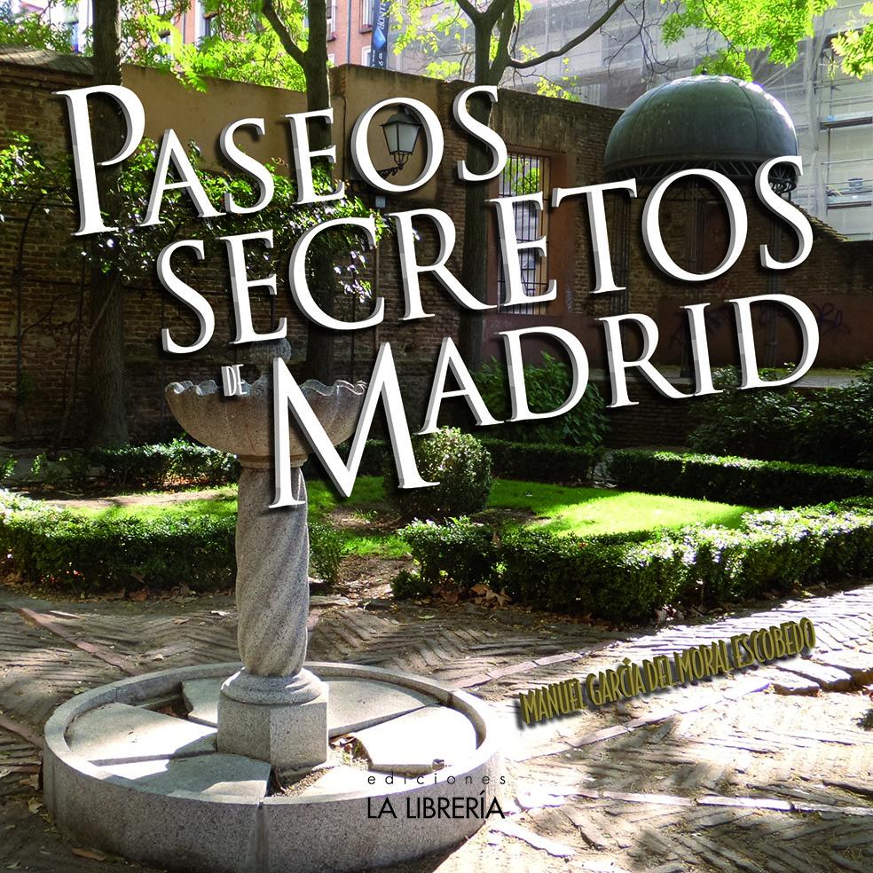 Recomendamos: Paseos Secretos de Madrid