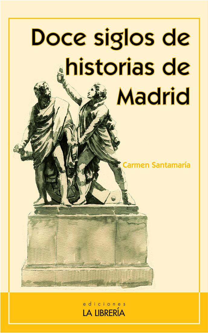 Doce siglos de historias en Madrid