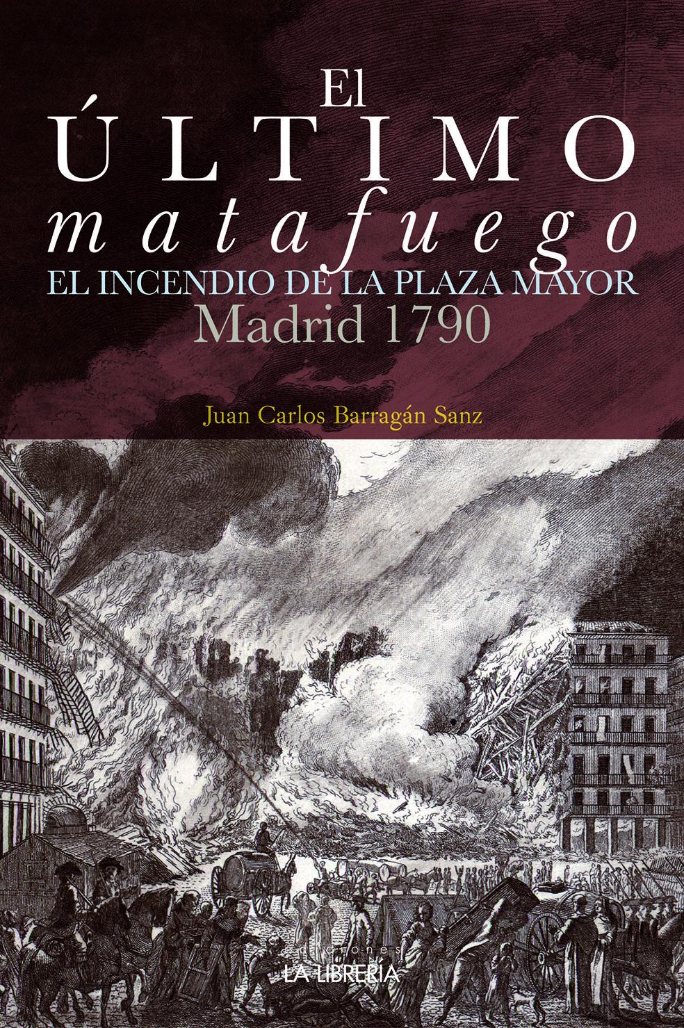 El último matafuego. Madrid