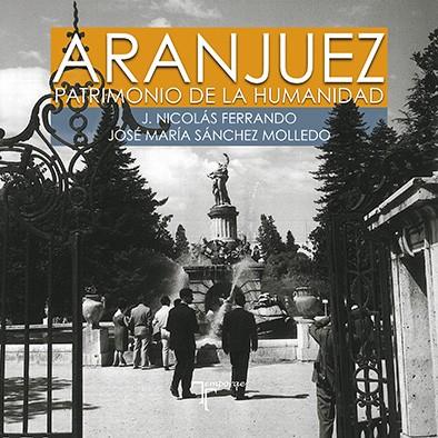 ARANJUEZ. Patrimonio de la Humanidad