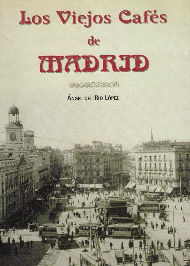 Recomendamos: Los viejos cafés de Madrid