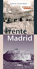 Senderos de Guerra: Rutas por el frente de Madrid