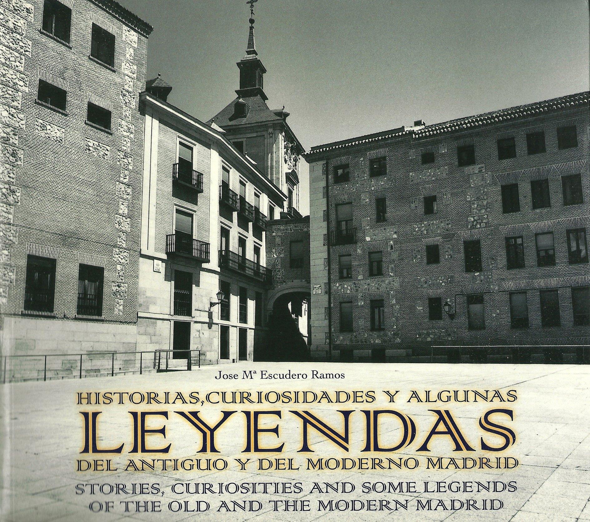 Recomendamos: Historias, curiosidades y leyendas del antiguo y del moderno Madrid